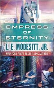 Empress of Eternity - L.E. Modesitt Jr.