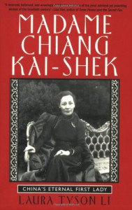 Madame Chiang Kai-shek: China's Eternal First Lady - Laura Tyson Li