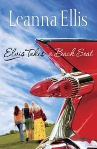 Elvis Takes a Back Seat - Leanna Ellis