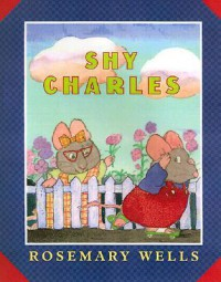 Shy Charles - Rosemary Wells