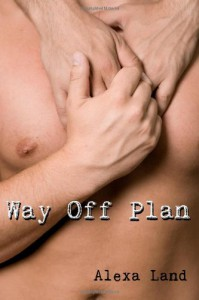 Way Off Plan (Firsts and Forever) - Alexa Land