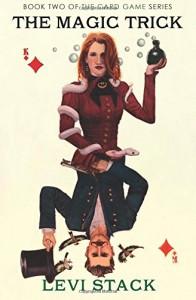 The Magic Trick: The Card Game, Book 2 (Volume 2) - Levi Stack