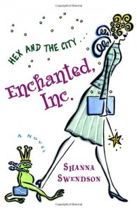 Enchanted, Inc. - Shanna Swendson