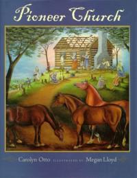 Pioneer Church - Carolyn B. Otto