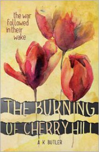 The Burning of Cherry Hill - A.K. Butler