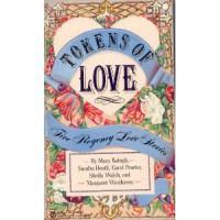 Tokens of Love - Mary Balogh, Sheila Walsh, Margaret Westhaven, Sandra Heath, Carol Proctor