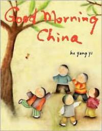 Good Morning China - Hu Yong Yi