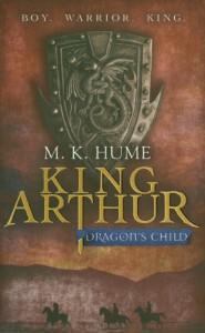 Dragon's Child  (The King Arthur Trilogy, #1) - M.K. Hume