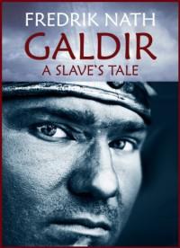 Galdir: A Slave's Tale - Fredrik Nath