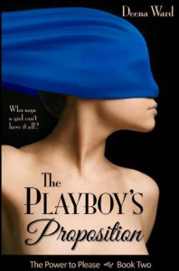 The Playboy's Proposition (The Power to Please, #2) - Deena Ward