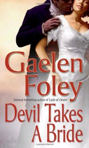 Devil Takes a Bride - Gaelen Foley