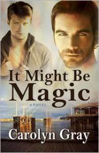 It Might Be Magic - Carolyn  Gray