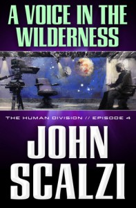 A Voice in the Wilderness - John Scalzi