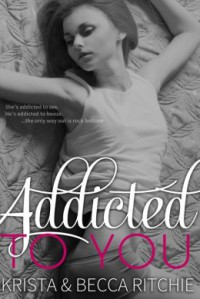 Addicted to You (Addicted, #1) - Krista Ritchie,  Becca Ritchie