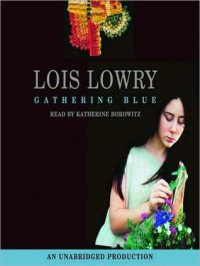 Gathering Blue - Lois Lowry, Katherine Borowitz