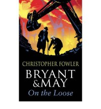 Bryant and May on the Loose: (Bryant & May Book 7) (Bryant and May) (Paperback) - Common - By (author) Christopher Fowler