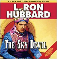 The Sky Devil - L. Ron Hubbard, R.F. Daley, Fred Tatasciore, Tait Ruppert, Josh R. Thompson, Yasmine Hanani
