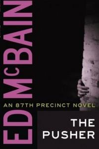 The Pusher (An 87th Precinct Novel) - Ed McBain