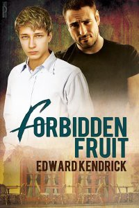 Forbidden Fruit - Edward Kendrick