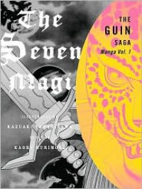 The Guin Saga Manga: The Seven Magi, Volume 1 - Kazuaki Yanagisawa