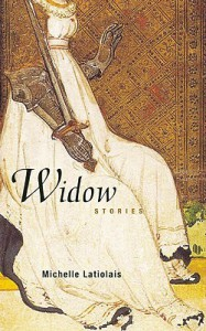 Widow: Stories - Michelle Latiolais