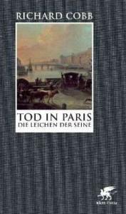 Death in Paris, 1795-1801: The Records of the Basse-GE Le de La Seine, Vend Miaire Year IV-Fructidor Year IX - Richard Cobb