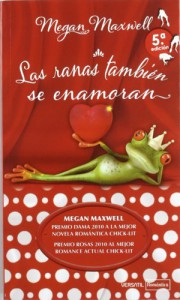 Las ranas también se enamoran - Megan Maxwell