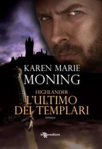 Highlander. L'ultimo dei Templari - Karen Marie Moning