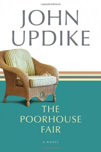 The Poorhouse Fair - John Updike