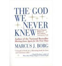 The God We Never Knew - Marcus J. Borg