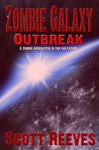 Zombie Galaxy: Outbreak - Scott Reeves