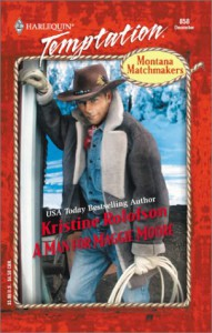 A Man For Maggie Moore (Montana Matchmakers) (Harlequin Temptation, No. 858) - Kristine Rolofson