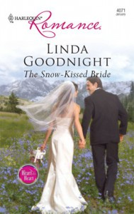 The Snow-Kissed Bride (Harlequin Romance) - Linda Goodnight