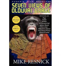Seven Views of Olduvai Gorge - Hugo and Nebula Winner - Mike Resnick