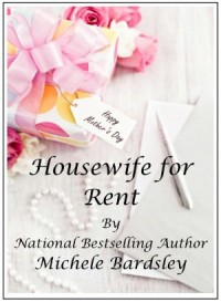 Housewife For Rent - Michele Bardsley