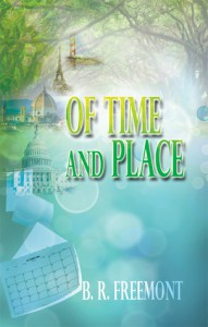 OF TIME AND PLACE - B.R. Freemont
