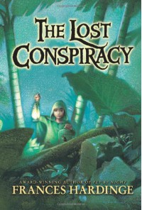 The Lost Conspiracy - Frances Hardinge