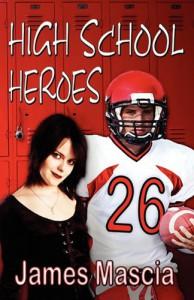High School Heroes - James Mascia