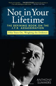 Not in Your Lifetime: The Defining Book on the J.F.K. Assassination - Anthony Summers