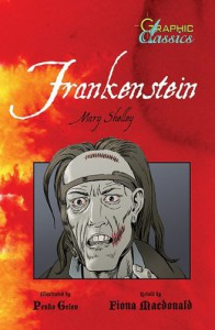 Frankenstein (Graphic Classics) - Fiona MacDonald, Penko Gelev, Mary Shelley