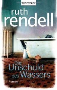 Die Unschuld des Wassers: Roman - Ruth Rendell