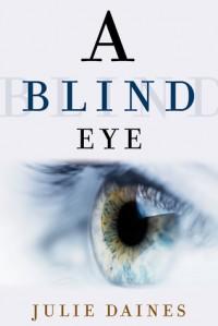 A Blind Eye - Julie Daines