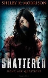 Shattered - Shelby K. Morrison