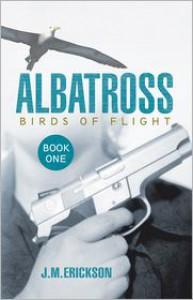 Albatross: Birds of Flight - J.M. Erickson