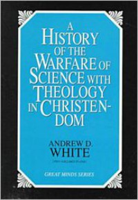 A History of the Warfare of Science with Theology in Christendom (Cambridge Library Collection - Religion) (Volume 2) - Andrew Dickson White