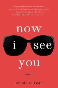 Now I See You: A Memoir - Nicole C. Kear
