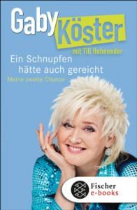 Ein Schnupfen hätte auch gereicht: Meine zweite Chance - Gaby Köster;Till Hoheneder