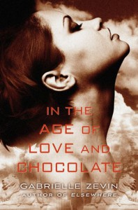 In the Age of Love and Chocolate - Gabrielle Zevin