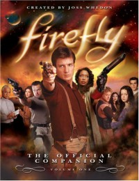 Firefly: The Official Companion Volume One - Joss Whedon, Abbie Bernstein
