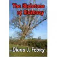 Skeletons of Birkbury - Diana J. Febry